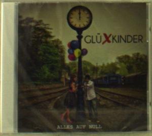 Gluexkinder - Gluexkinder - Alles Auf Null