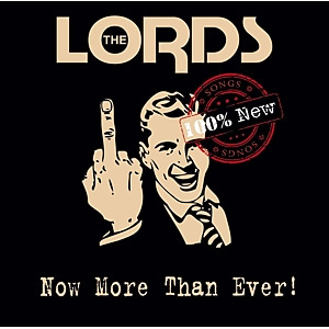 The Lords - Now More Than Ever!