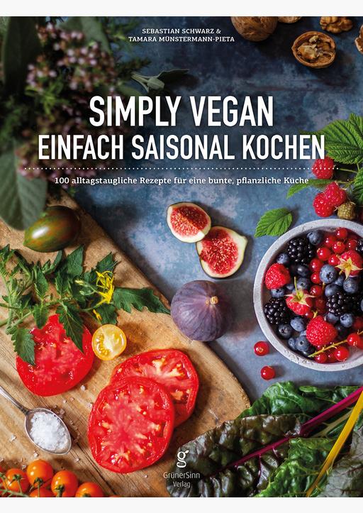Schwarz, Sebastian / Münstermann-Pieta, Tamara - Simply Vegan - Einfach saisonal Kochen