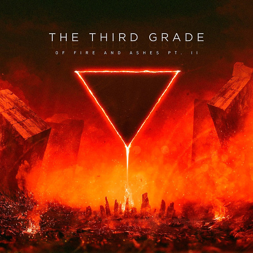 The Third Grade - Of Fire and Ashes Pt. 2