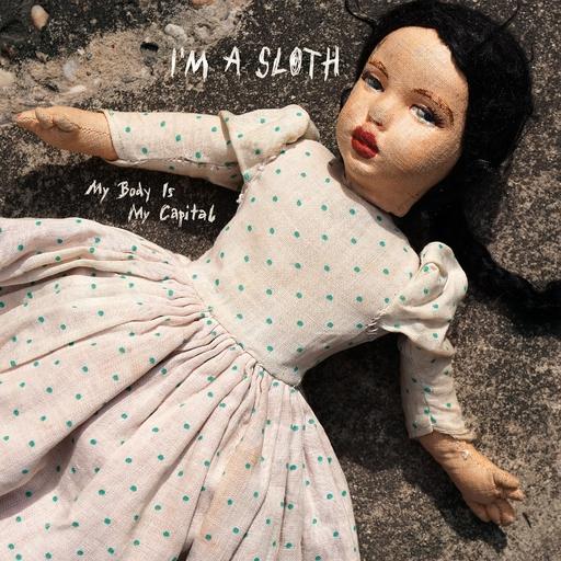 I'm a Sloth - My Body Is My Capital