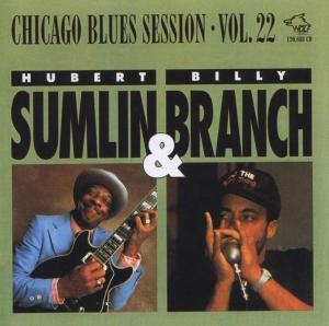 Huber Sumlin & Billy Branch - Huber Sumlin & Billy Branch - Blues Session Vol. 22