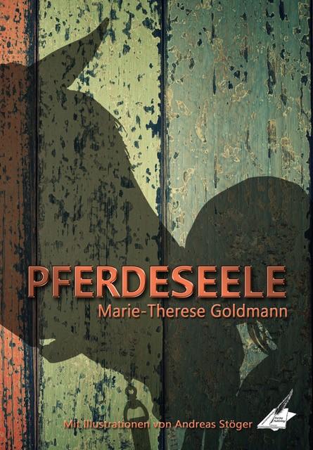 Goldmann, Marie-Therese - Goldmann, Marie-Therese - Pferdeseele