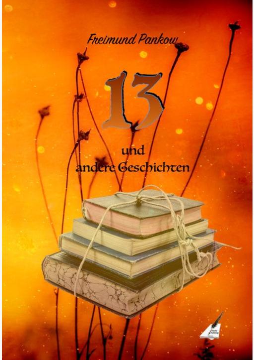Pankow, Freimund - 13 und andere Geschichten