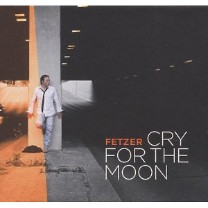 Fetzer - Cry For The Moon