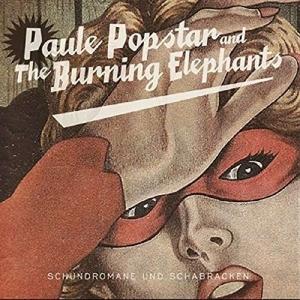 Paule Popstar & Burning E - Schundromane & Schabracke