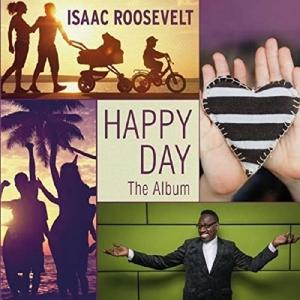 Roosevelt, Issac - Roosevelt, Issac - Happy Day-The Album