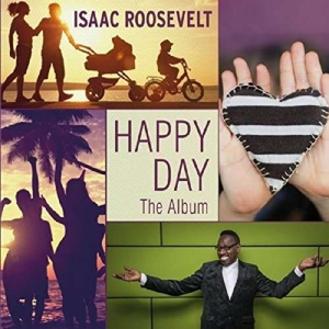 Roosevelt, Issac - Happy Day-The Album