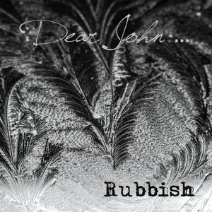 Rubbish - Dear John