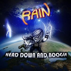 Rain - Head Down & Boogey