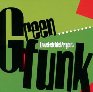 Felchle Pojekt, Uwe - Green Funk