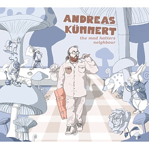 Kümmert, Andreas - The mad hatters neighbour