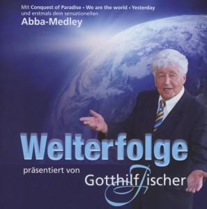 Fischer, Gotthilf - Welterfolge