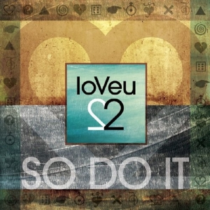 Loveu2 - So Do It