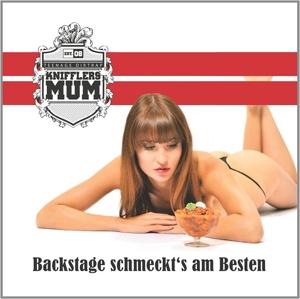 Kniffler's Mum - Backstage Schmeckt's Am Besten