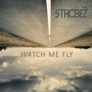 Strobez - Watch Me Fly