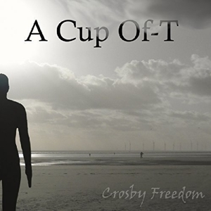 A Cup of-T. - Crosby Freedom