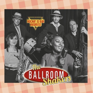 The Ballroomshakerse - Rockin' Is Our Business