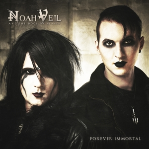 Noah Veil & Dogs Of Heave - Forever Immortal