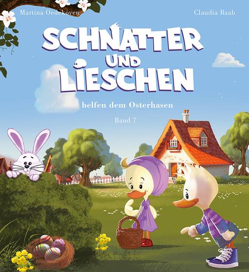 Raab, Claudia - Raab, Claudia - Schnatter und Lieschen - Band 7 (Ostern)