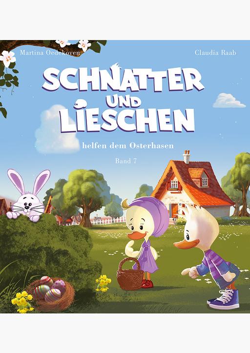 Raab, Claudia - Schnatter und Lieschen - Band 7 (Ostern)