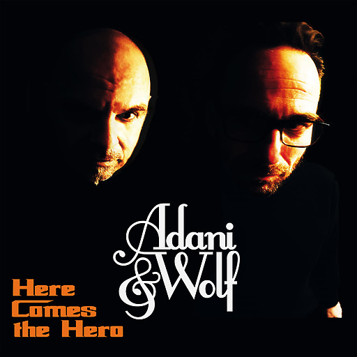 Adani & Wolf - Here Comes The Hero