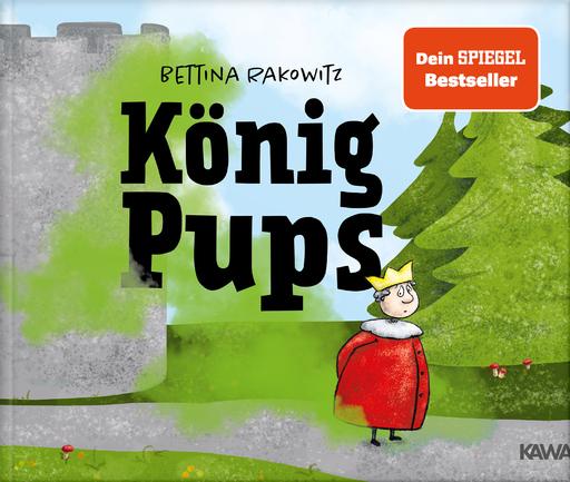 Rakowitz, Bettina - Rakowitz, Bettina - König Pups (Band 1) HC