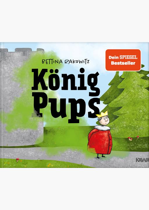 Rakowitz, Bettina - König Pups (Band 1) HC