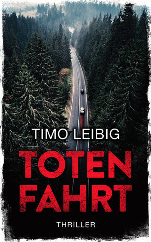 Leibig, Timo - Leibig, Timo - Totenfahrt: Thriller
