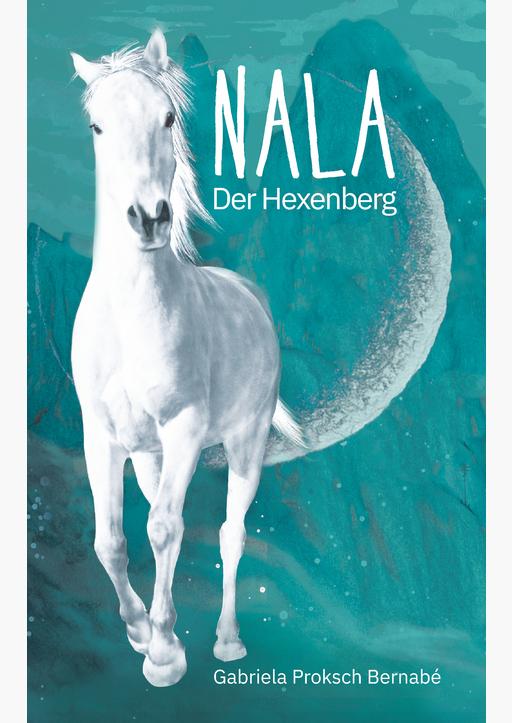 Proksch Bernabé, Gabriela - Nala Der Hexenberg (HC)