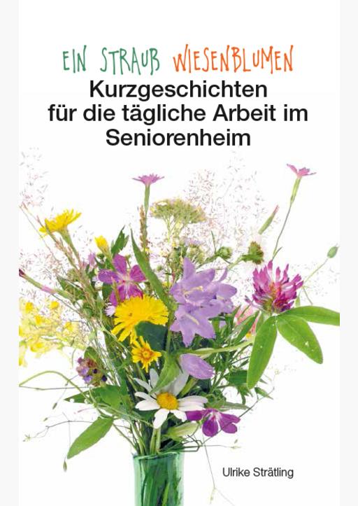 Strätling, Ulrike - Ein Strauß Wiesenblumen