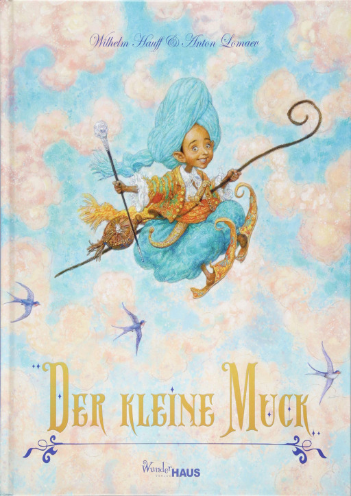 Hauff, Wilhelm / Lomaev, Anton - Der Kleine Muck
