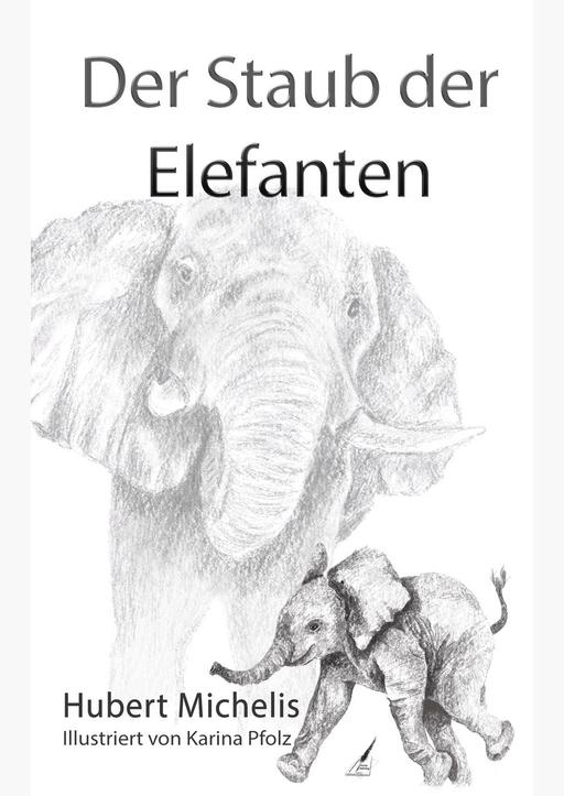 Michelis, Hubert - Der Staub der Elefanten