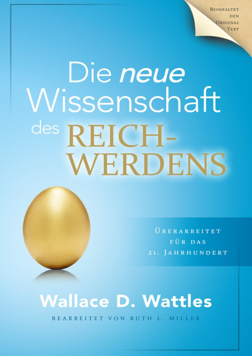 Wattles, Wallace D - Die neue Wissenschaft des Reichwerdens