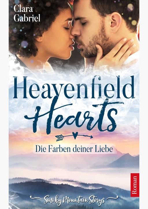Gabriel, Clara - Heavenfield Hearts - Die Farben deiner Liebe
