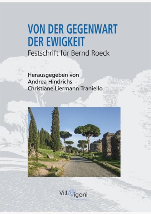 Hindrichs, Andrea / Liermann Traniello, Christiane - VON DER GEGENWART DER EWIGKEIT