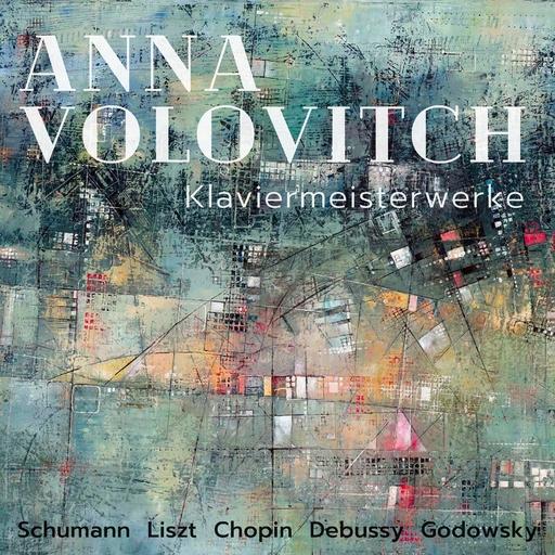 Anna Volovitch - Klaviermeisterwerke