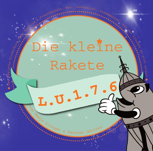 Klinger, Nadja - Klinger, Nadja - Die kleine Rakete L.U.1.7.6