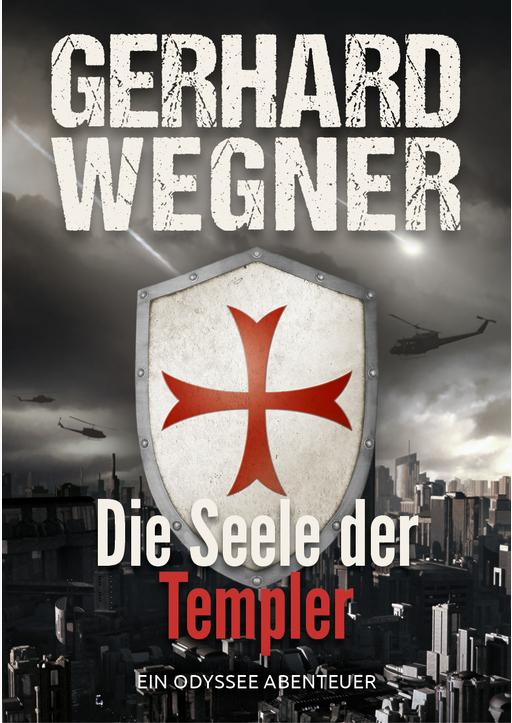 Wegner, Gerhard - Die Seele der Templer