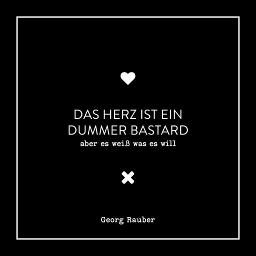 Rauber, Georg - Das Herz ist ein dummer Bastard (Hörbuch)