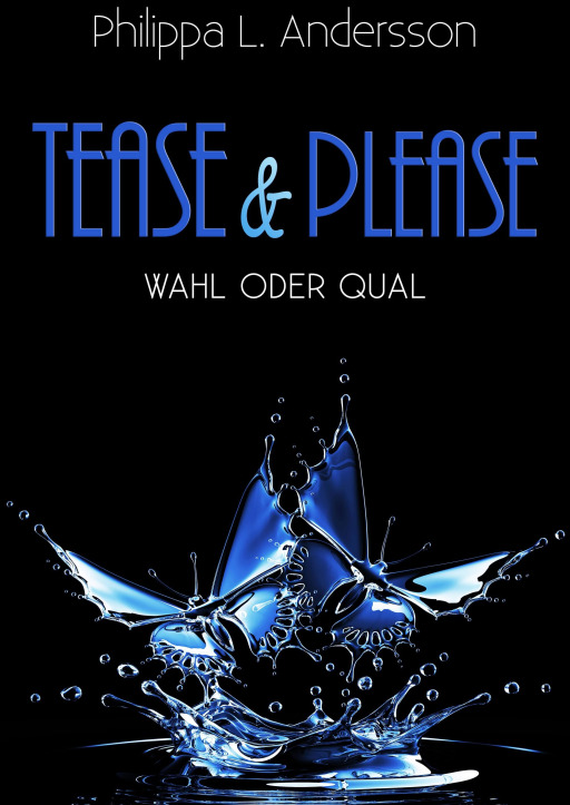 Andersson, Philippa L. - Tease & Please - Wahl oder Qual