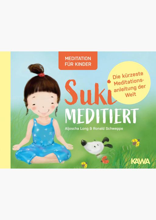 Schweppe, Ronald / Long, Aljoscha - Suki meditiert