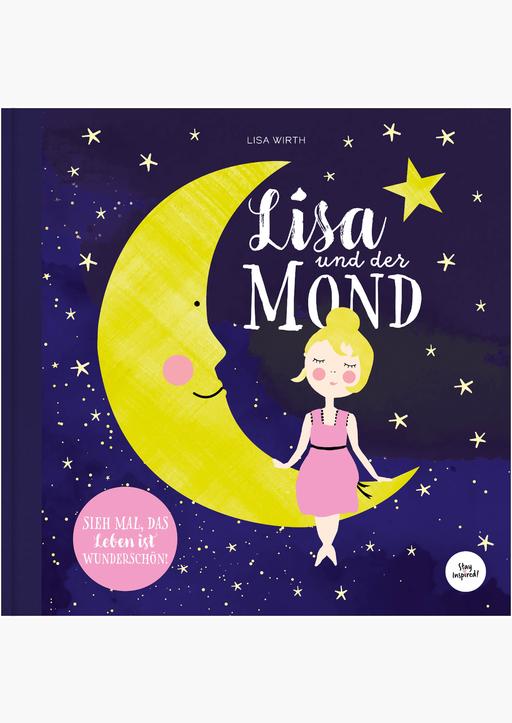Lisa Wirth - Lisa und der Mond | Kinderbuch über eine zauberhaf