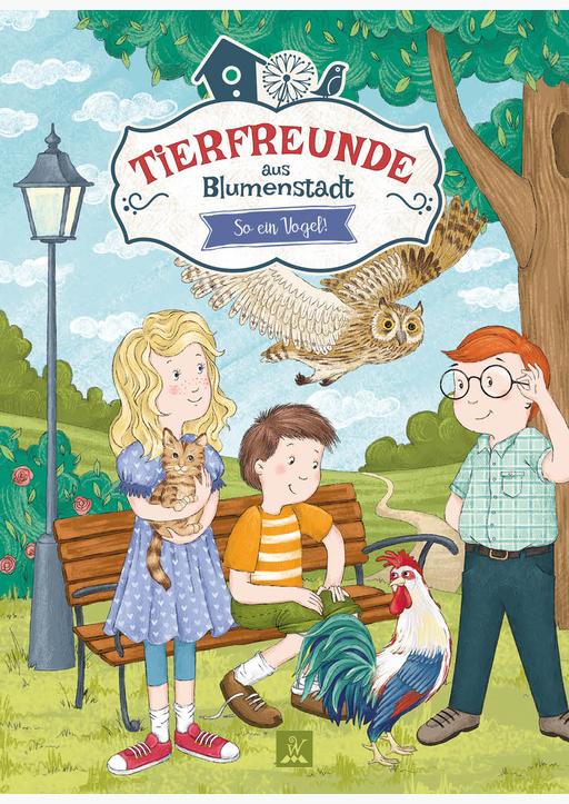 Abel, Katharina / Sall, Olga - Tierfreunde aus Blumenstadt 2: So ein Vogel!