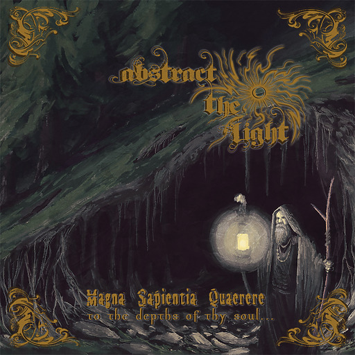Abstract The Light - Magna Sapientia Quaerere - to the depths of thy so