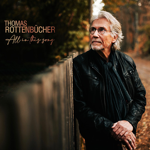 Thomas Rottenbücher - All In This Song