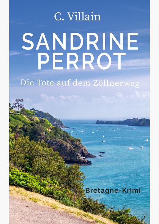 Villain, Christophe - Sandrine Perrot - Die Tote auf dem Zöllnerweg