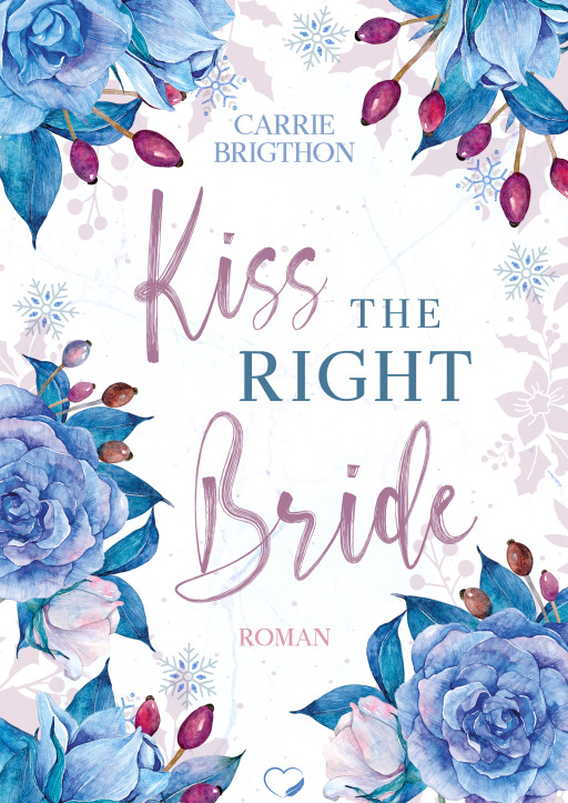 Brigthon, Carrie - Kiss the right Bride