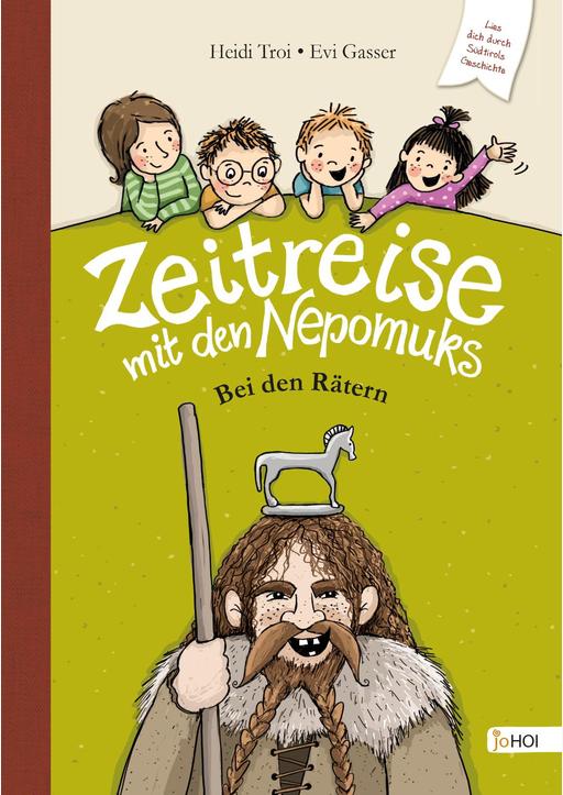 Troi, Heidi - Zeitreise mit den Nepomuks - Bei den Rätern