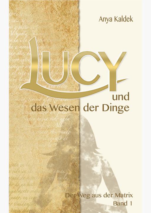 Kaldek, Anya - Lucy und das Wesen der Dinge